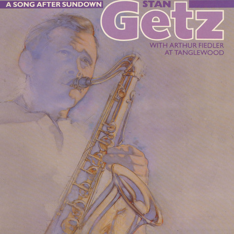 Stan Getz With Arthur Fiedler - A Song After Sundown (Stan Getz With Arthur Fiedler At Tanglewood)