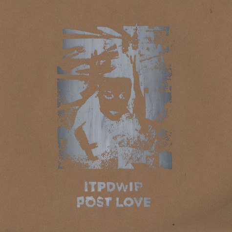 ITPDWIP - Post Love