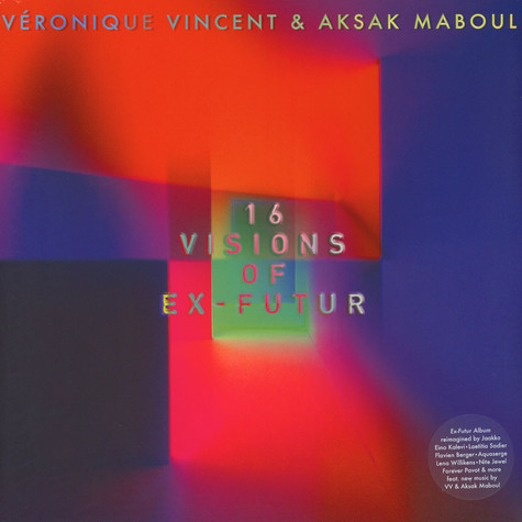 Veronique Vincent / Aksak Mobul - 16 Visions Of Ex-Futur (Covers & Reworks)