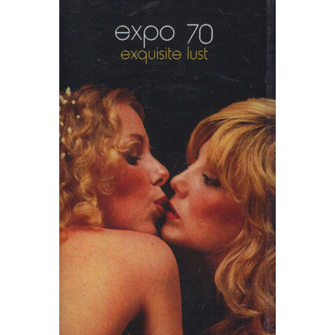 Expo 70 - Exquisite Lust