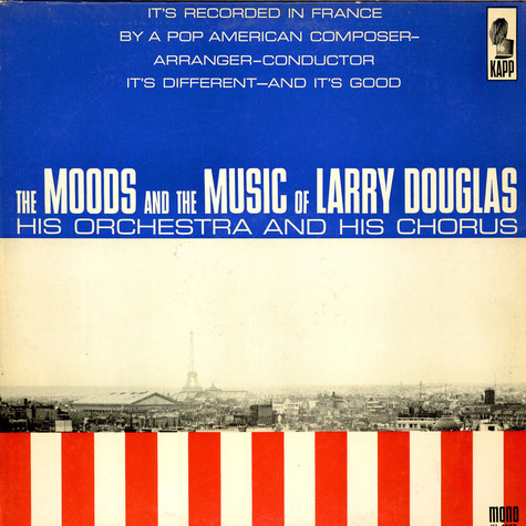 Larry Douglas And His Orchestra - The Moods And The Music Of Larry Douglas, His Orchestra & His Chorus
