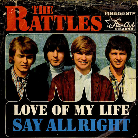 Rattles, The - Love Of My Life / Say Alright