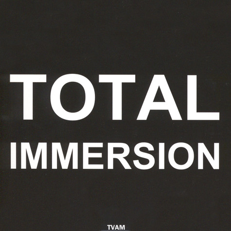 TVAM - Total Immersion