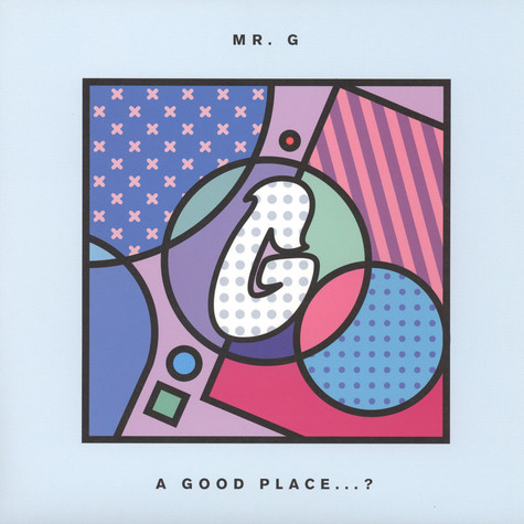 Mr. G - A Good Place...?