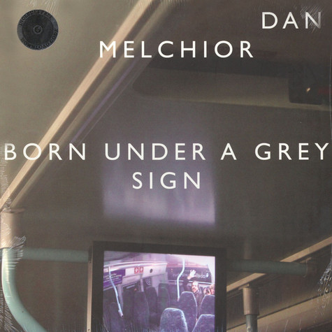 Dan Melchior - Born Under A Grey Sign
