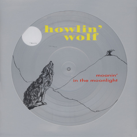 Howlin' Wolf - Moanin' In The Moonlight Picture Disc