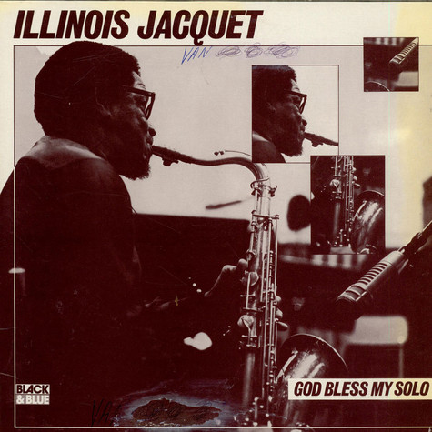 Illinois Jacquet - God Bless My Solo
