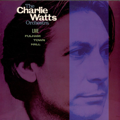 Charlie Watts Orchestra, The - Live At  Fulham Town Hall