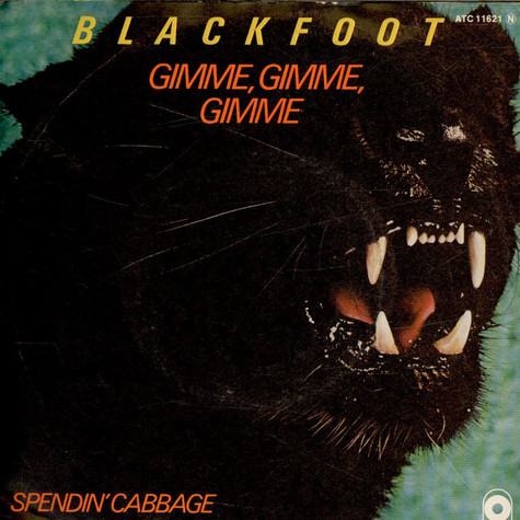 Blackfoot - Gimme, Gimme, Gimme / Spendin' Cabbage