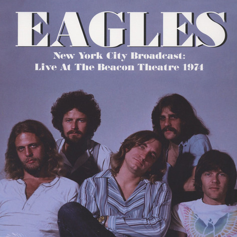 Eagles - New York City Broadcast: Live At The Beacon Theatre 1974