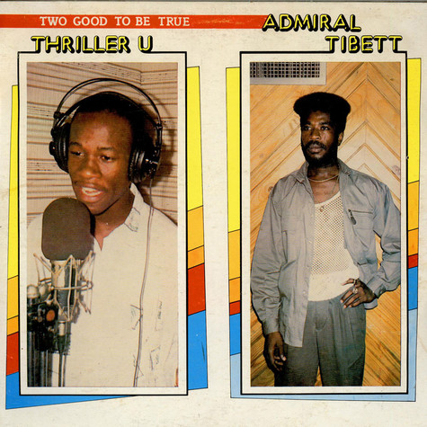 Thriller U and Admiral Tibet - Two Good To Be True