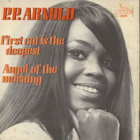 P.P. Arnold - The First Cut Is The Deepest / Angel Of The Morning