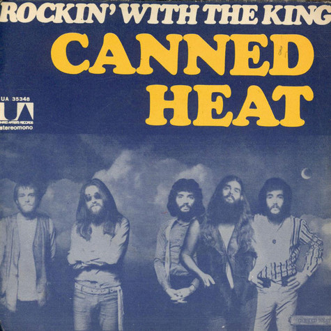 Canned Heat - Rockin' With The King