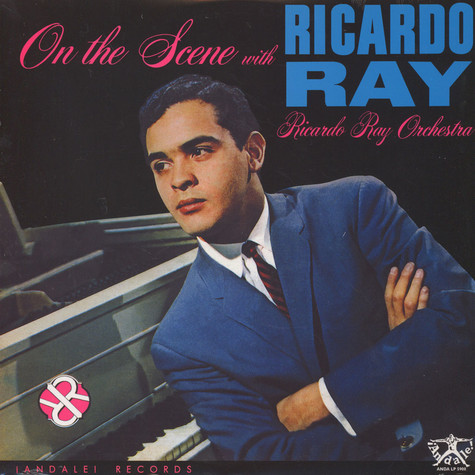 Ricardo Ray Orchestra - On The Scene With Ricardo Ray