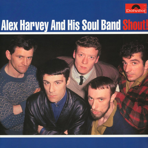 Alex Harvey And His Soul Band - Shout!