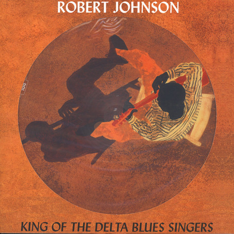 Robert Johnson - King Of the Delta Blues Singers Picture Disc Edition
