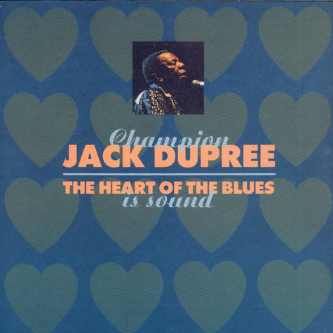 Champion Jack Dupree - The Heart Of The Blues Is Sound