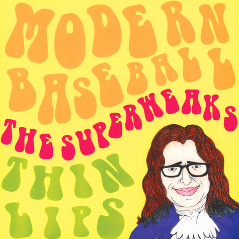 Modern Baseball / Thin Lips / The Superweaks - Split 7""