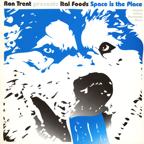 Ron Trent Presents Ital Foods - Space Is The Place