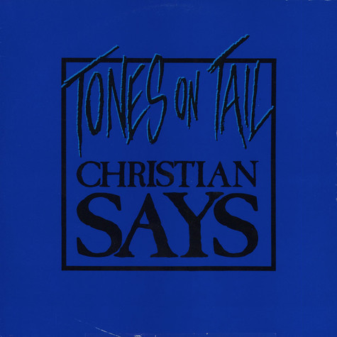 Tones On Tail - Christian Says