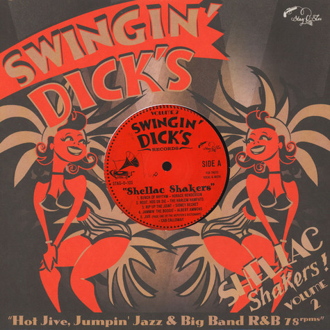 V.A. - Swingin' Dick's Shellac Shakers Volume 02 : Hot Jive, Jumpin' Jazz & Big Band R&B 78rpms