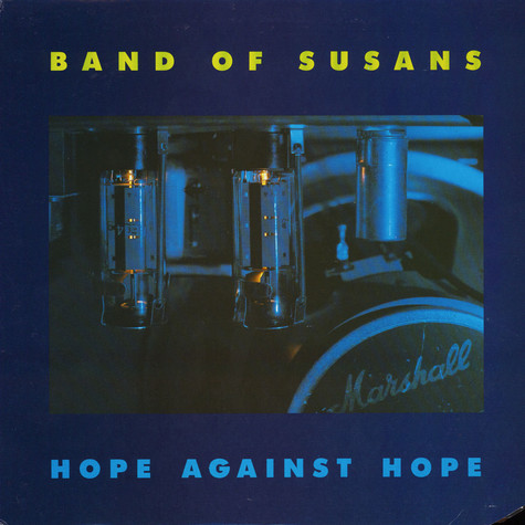 Band Of Susans - Hope Against Hope
