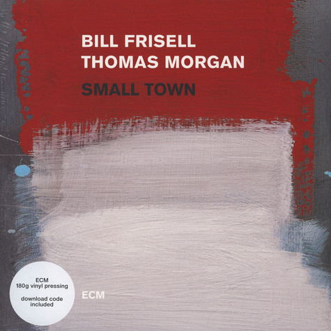 Bill Frisell & Thomas Morgan - Small Town