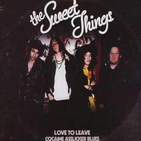 Sweet Things, The - Love To Leave / Cocaine Asslicker Blues