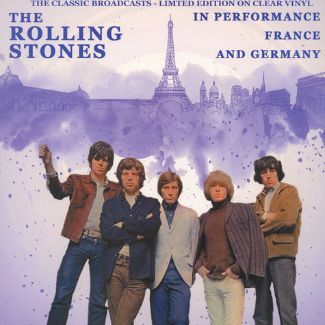Rolling Stones, The - In Performance, France And Germany - The Classic Broadcasts