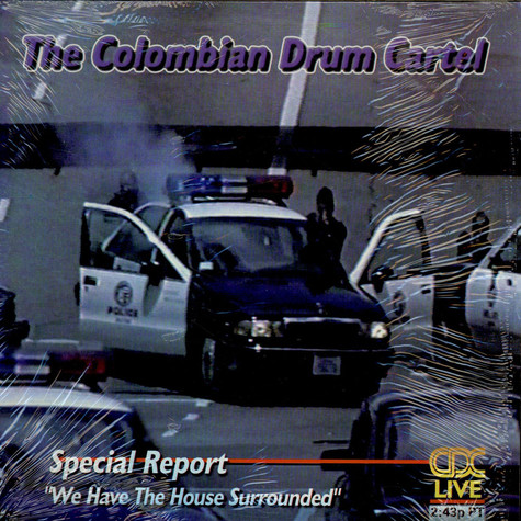 Colombian Drum Cartel, The - We Have The House Surrounded