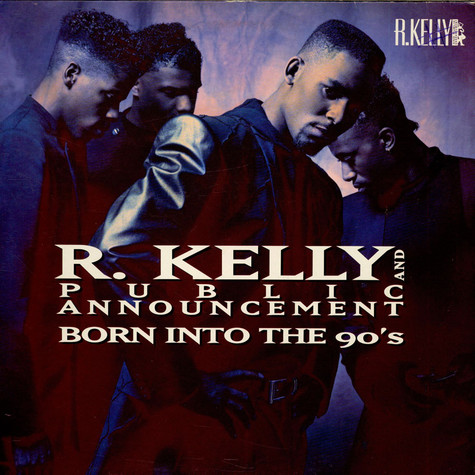 R. Kelly And Public Announcement - Born Into The 90's