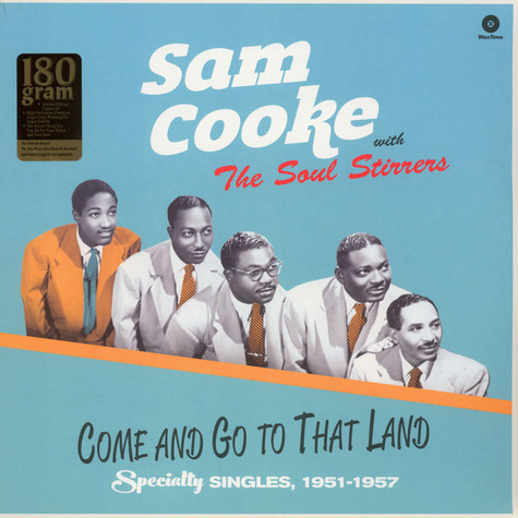 Sam Cooke With The Soul Stirrers - Come And Go To That Land