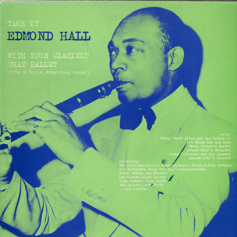 Edmond Hall - Take It Edmond Hall With Your Clarinet That Ballet
