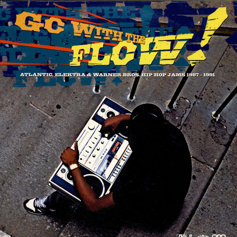 V.A. - Go With The Flow! Atlantic, Elektra & Warner Bros. Hip Hop Jams 1987-1991