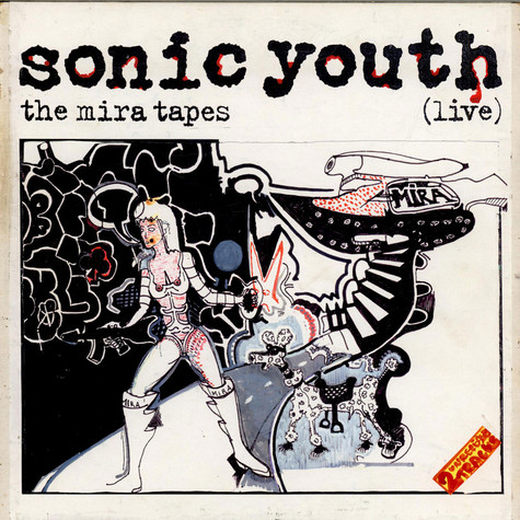 Sonic Youth - The Mira Tapes (Live)