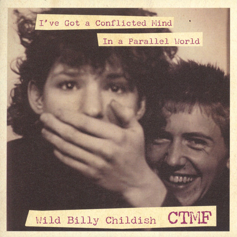 Wild Billy Childish & CTMF - I've Got A Conflicted Mind