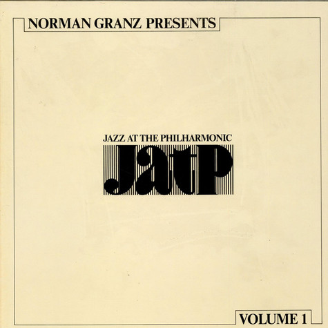 V.A. - NORMAN GRANZ PRESENTS - JAZZ AT THE PHILHARMONIC JATP   VOLUME 1