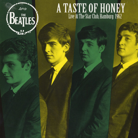 Beatles, The - A Taste Of Honey Live At The Star Club, Hamburg 1962