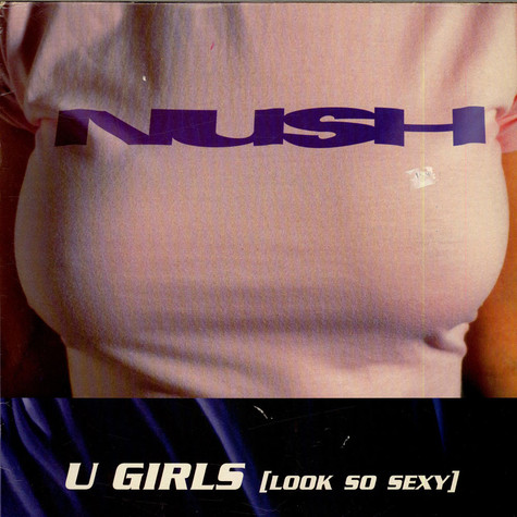 Nush - U Girls (Look So Sexy)