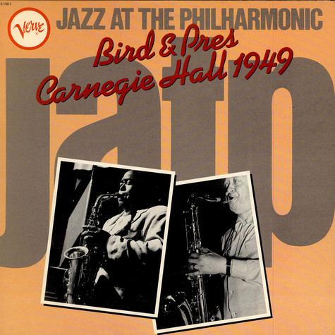Bird & Pres - Jazz At The Philharmonic - Carnegie Hall 1949