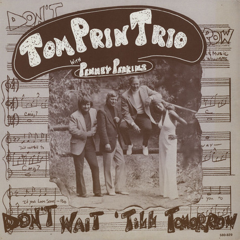 Tom Prin Trio With Penney Perkins - Don't Wait 'Till Tommorow