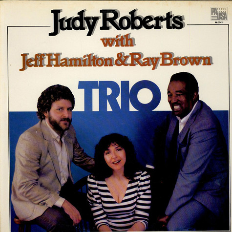 Judy Roberts With Jeff Hamilton & Ray Brown - Trio