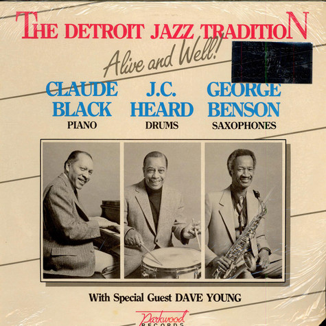Claude Black, J.C. Heard, George Benson, Dave Young - The Detroit Jazz Tradition - Alive And Well!
