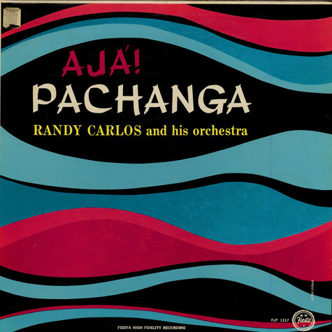 Randy Carlos And His Orchestra - Ajà ! Pachanga