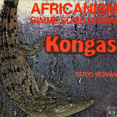 Kongas - Africanism / Gimme Some Loving