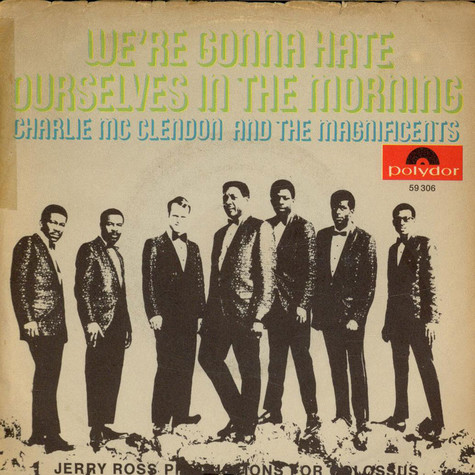 Charlie McClendon And The Magnificents - We're Gonna Hate Ourselves In The Morning