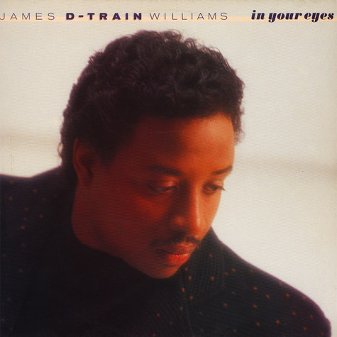 """James """"D-Train"""" Williams - In Your Eyes"""