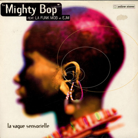 The Mighty Bop Feat. La Funk Mob Et EJM - La Vague Sensorielle