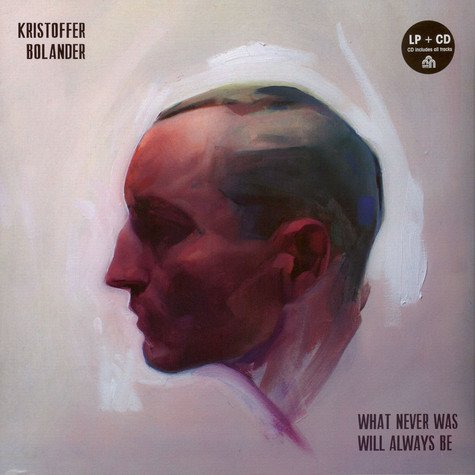 Kristoffer Bolander - What Never Was Will Always Be