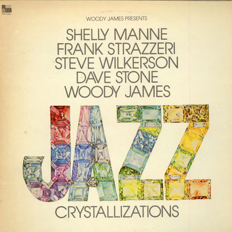 Shelly Manne Frank Strazzeri Steve Wilkerson Dave Stone Woody James - Woody James Presents Jazz Crystallizations